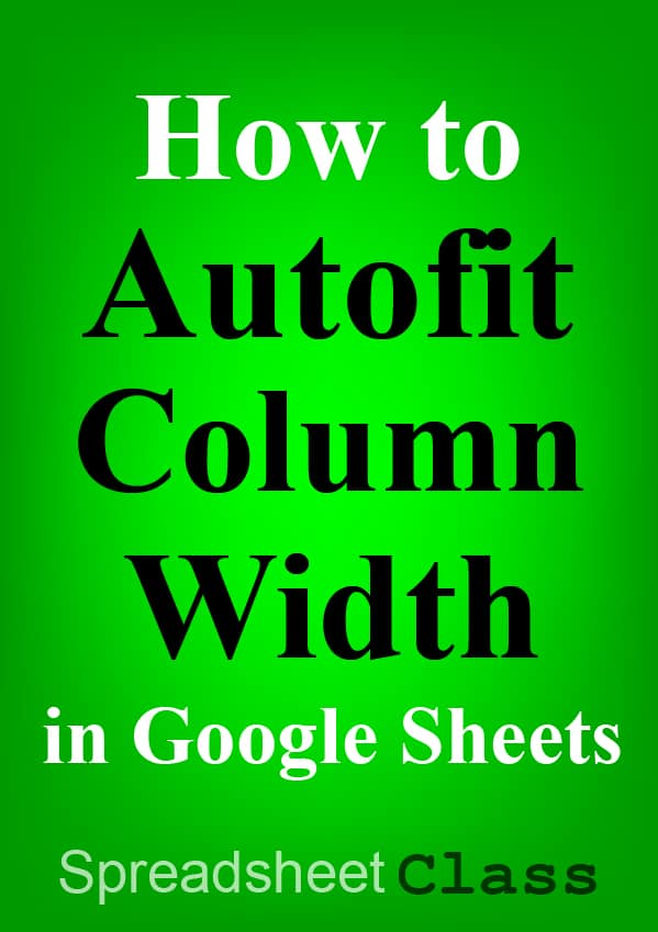 Automatically resize columns in Google Sheets with